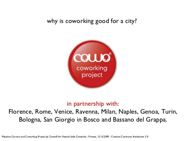 why is coworking good for a city? in partnership with: Florence, Rome, Venice, Ravenna, Milan, Naples, Genoa, Turin, Bolog...