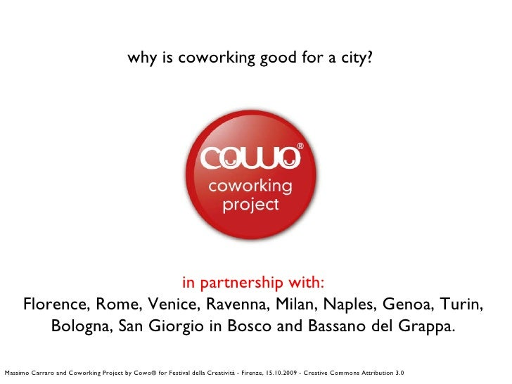why is coworking good for a city? in partnership with:  Florence, Rome, Venice, Ravenna, Milan, Naples, Genoa, Turin,  Bol...