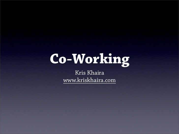 Co-Working     Kris Khaira  www.kriskhaira.com