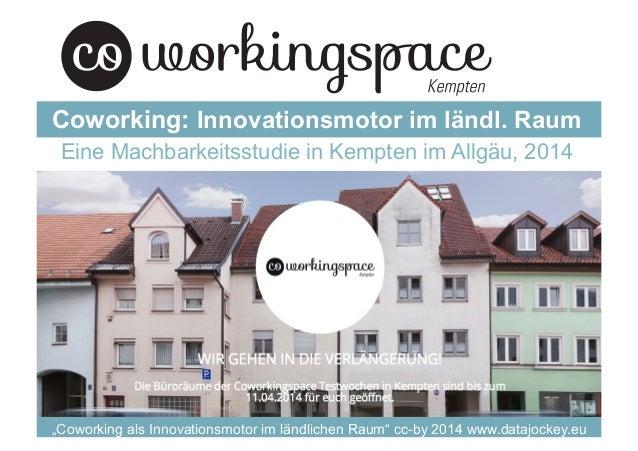 """""""Coworking als Innovationsmotor im ländlichen Raum"""" cc-by 2014 www.datajockey.eu Eine Machbarkeitsstudie in Kempten im All..."""