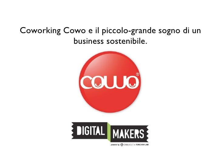 Coworking Cowo e il piccolo-grande sogno di un            business sostenibile.
