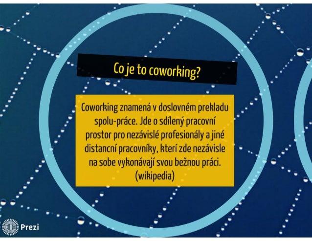 Co je to coworking a kde taková centra všude jsou? Slide 3