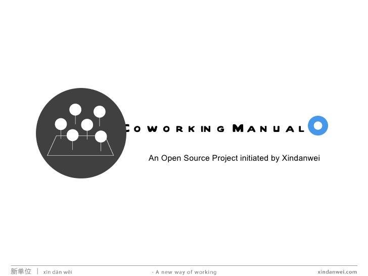 Coworking Manual An Open Source Project initiated by Xindanwei