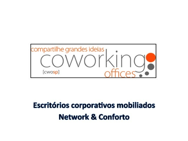 Conceito(de(Coworking( • Termo(criado(por(Bernie(Dekoven(em(1999(para(trabalho(colabora:vo( suportado(por(tecnologia.( •...