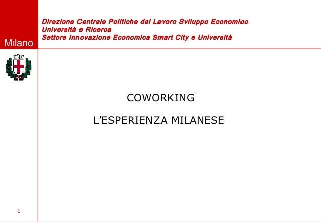 1 Milano Direzione Centrale Politiche del Lavoro Sviluppo Economico Università e Ricerca Settore Innovazione Economica Sma...