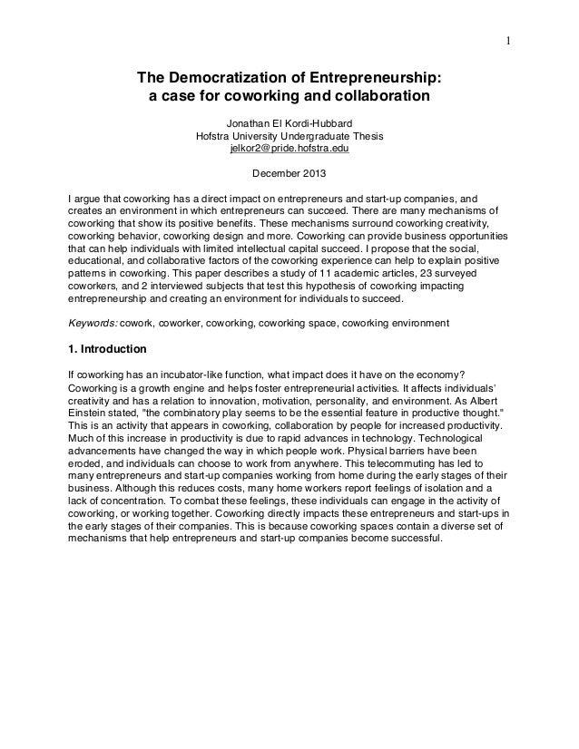 1  The Democratization of Entrepreneurship: a case for coworking and collaboration Jonathan El Kordi-Hubbard Hofstra Unive...