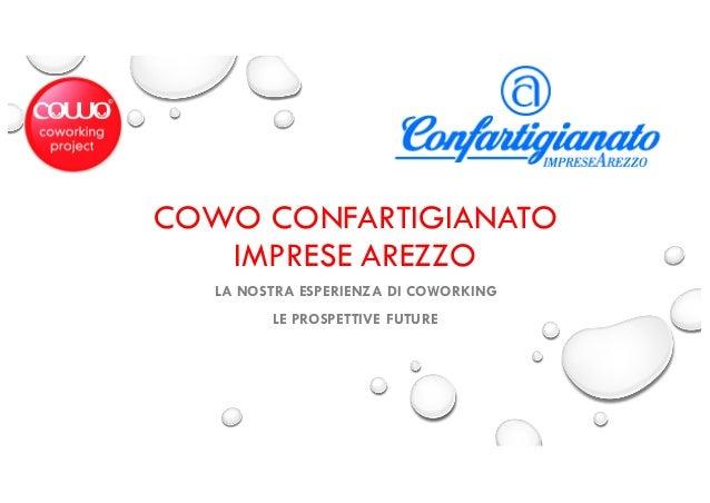 COWO CONFARTIGIANATO IMPRESE AREZZO LA NOSTRA ESPERIENZA DI COWORKING LE PROSPETTIVE FUTURE