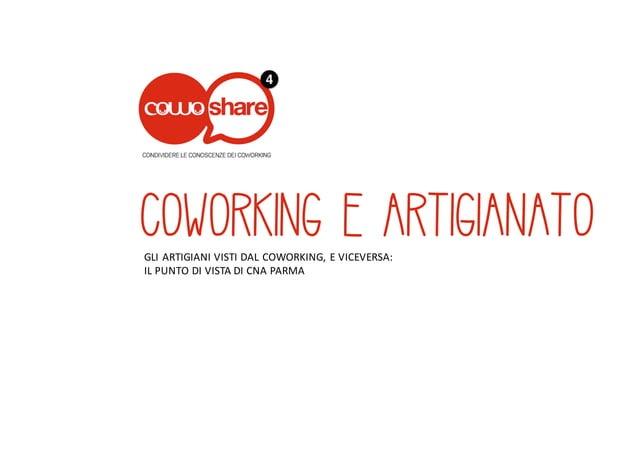 COWORKING E ARTIGIANATOGLI  ARTIGIANI  VISTI  DAL  COWORKING,  E  VICEVERSA: IL  PUNTO  DI  VISTA  DI...