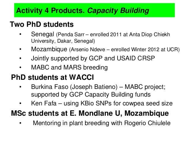 Activity 4 Products. Capacity Building Two PhD students • Senegal (Penda Sarr – enrolled 2011 at Anta Diop Chiekh Universi...