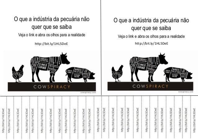 O que a indústria da pecuária não quer que se saiba Veja o link e abra os olhos para a realidade O que a indústria da pecu...