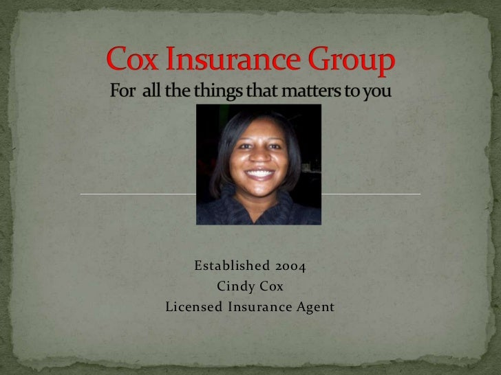 Cox Insurance GroupFor  all the things that matters to you<br />Established 2004<br />Cindy Cox<br />Licensed Insurance Ag...