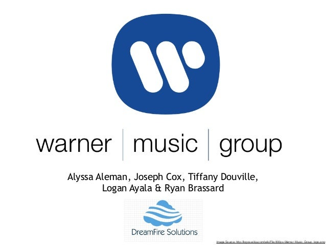 Image Source: http://logos.wikia.com/wiki/File:800px-Warner_Music_Group_logo.png Alyssa Aleman, Joseph Cox, Tiffany Douvil...