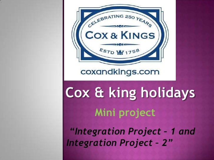 "Cox & king holidays      Mini project ""Integration Project – 1 andIntegration Project – 2"""