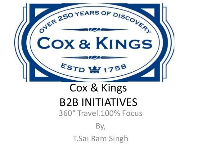 Cox & Kings B2B INITIATIVES 360° Travel.100% Focus By, T.Sai Ram Singh
