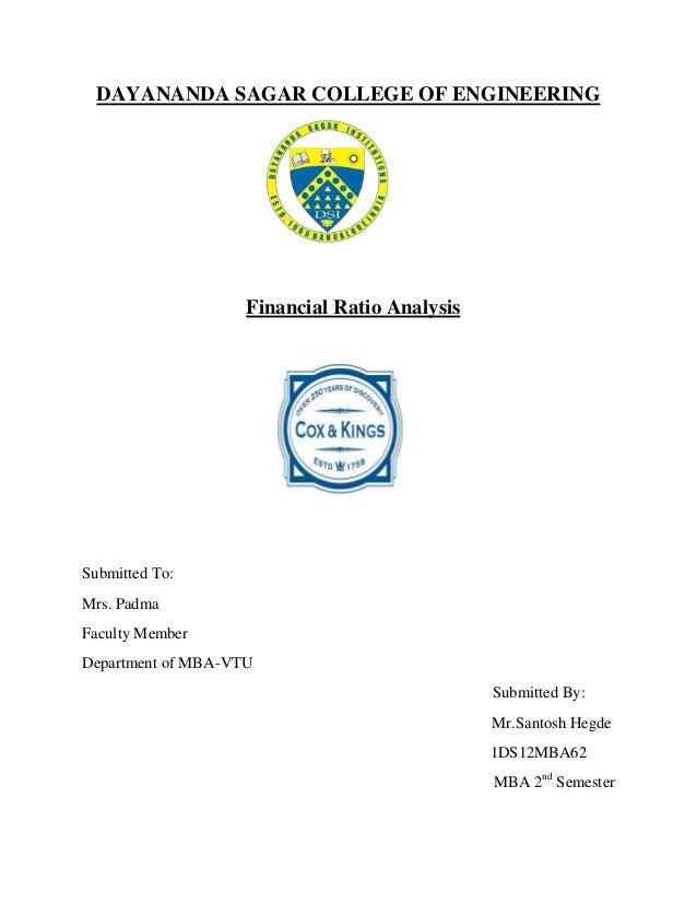DAYANANDA SAGAR COLLEGE OF ENGINEERINGFinancial Ratio AnalysisSubmitted To:Mrs. PadmaFaculty MemberDepartment of MBA-VTUSu...
