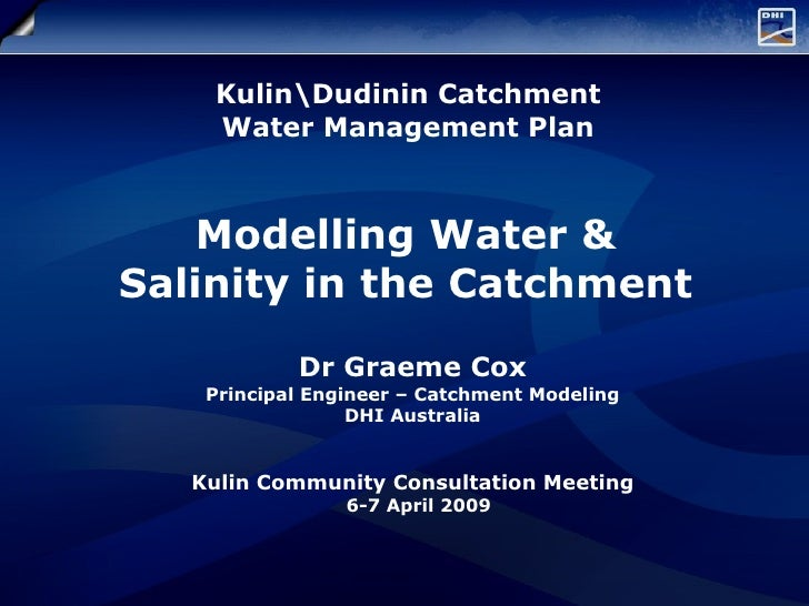 KulinDudinin Catchment  Water Management Plan   Modelling Water &  Salinity in the Catchment   Dr Graeme Cox Principal Eng...