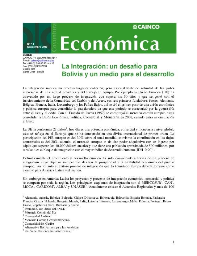 La Integración: un desafío para  Bolivia y un medio para el desarrollo  1  No 11  Septiembre 2009  CEBEC  CAINCO Av. Las A...