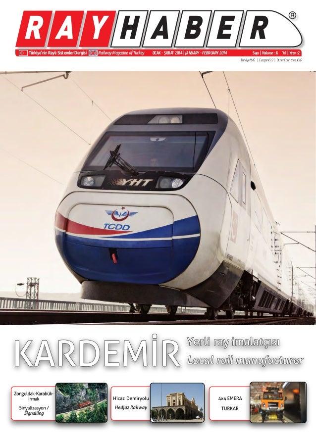 ® Türkiye'nin Raylı Sistemler Dergisi Railway Magazine of Turkey Sayı   Volume : 6 Yıl   Year :2 Türkiye ¨15   Europe €12 ...