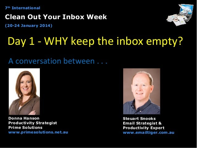 7th International  Clean Out Your Inbox Week (20-24 January 2014)  Day 1 - WHY keep the inbox empty? A conversation betwee...