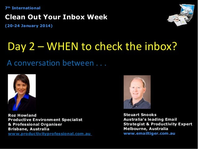7th International  Clean Out Your Inbox Week (20-24 January 2014)  Day 2 – WHEN to check the inbox? A conversation between...