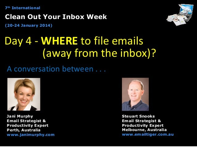 7th International  Clean Out Your Inbox Week (20-24 January 2014)  Day 4 - WHERE to file emails (away from the inbox)? A c...
