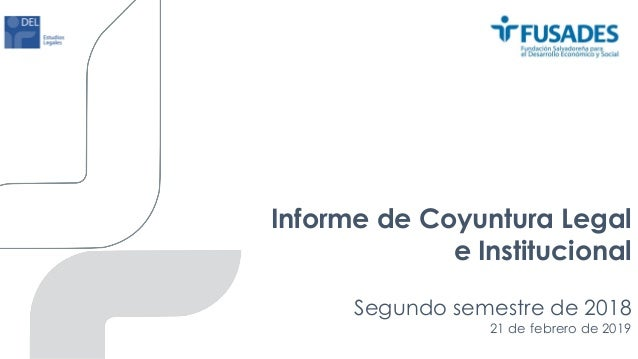 Informe de Coyuntura Legal e Institucional Segundo semestre de 2018 21 de febrero de 2019