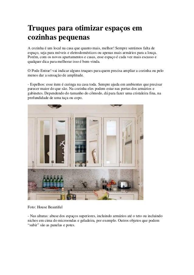 Truques para otimizar espaços em cozinhas pequenas A cozinha é um local na casa que quanto mais, melhor! Sempre sentimos f...