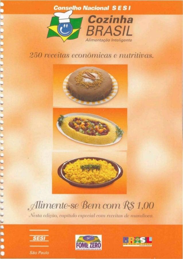 250 receitas econômicas e nutritivas. Alimente-se bem comR$1,00 Netsa edição, capítulo especial com receitas de mandioca.