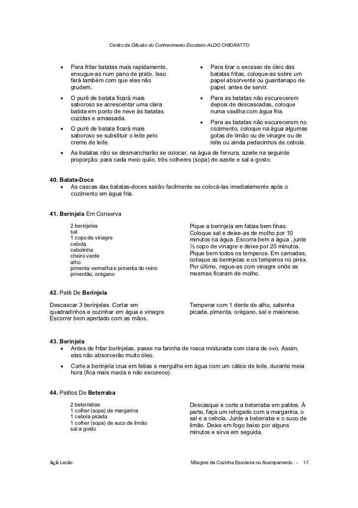 Centro de Difusão do Conhecimento Escoteiro ALDO CHIORATTO    •   Para fritar batatas mais rapidamente,                •  ...