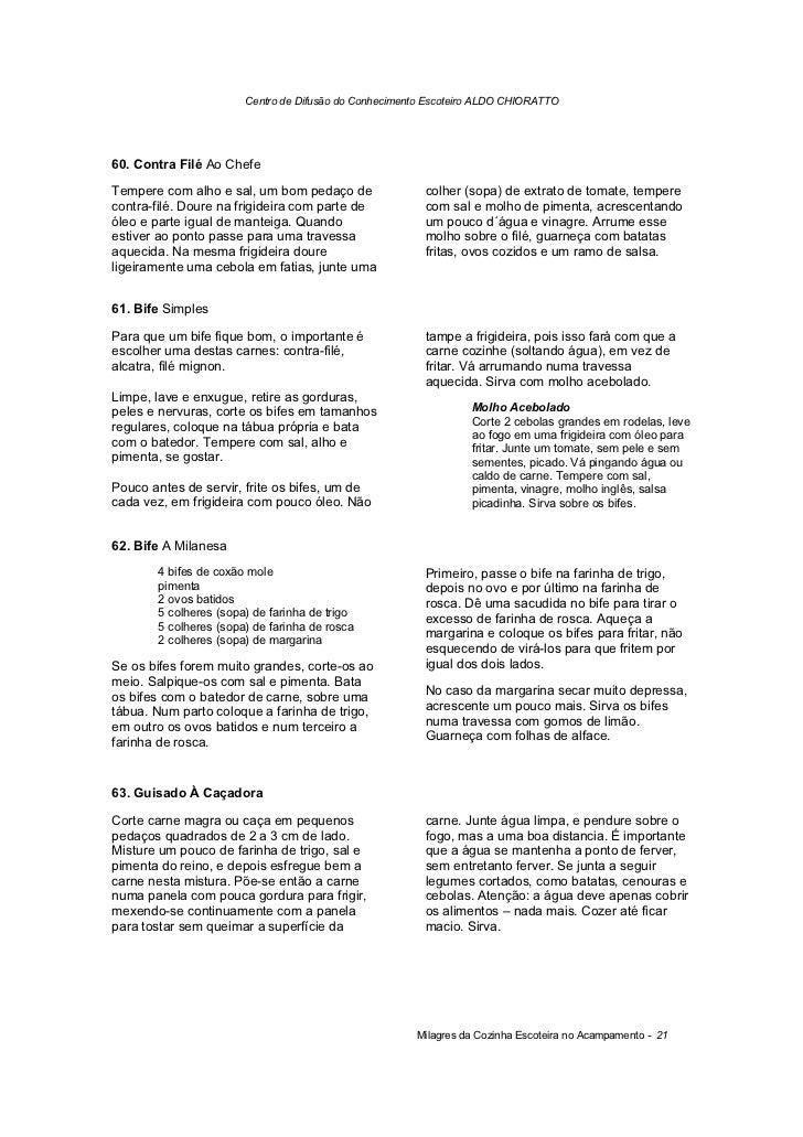 Centro de Difusão do Conhecimento Escoteiro ALDO CHIORATTO60. Contra Filé Ao ChefeTempere com alho e sal, um bom pedaço de...