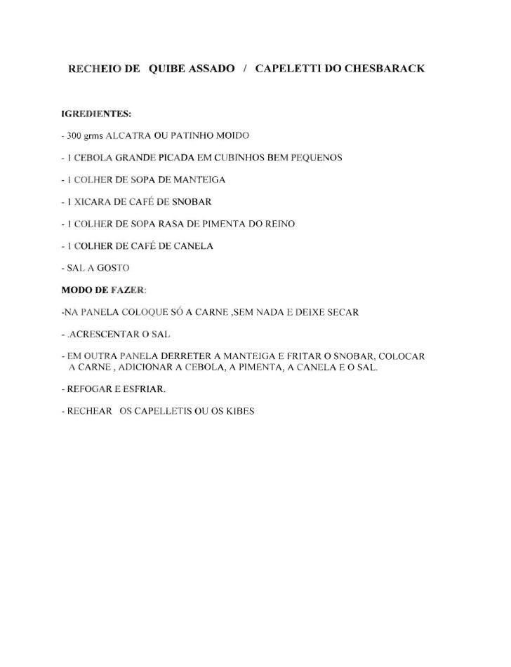 RECHEIO DE QUIBE ASSADO I CAPELETTI DO CHESBARACK    IGREDIENTES:  - 300 grms ALCA fRA OU PA JNHO MOIDO  - I C -BOLA     N...