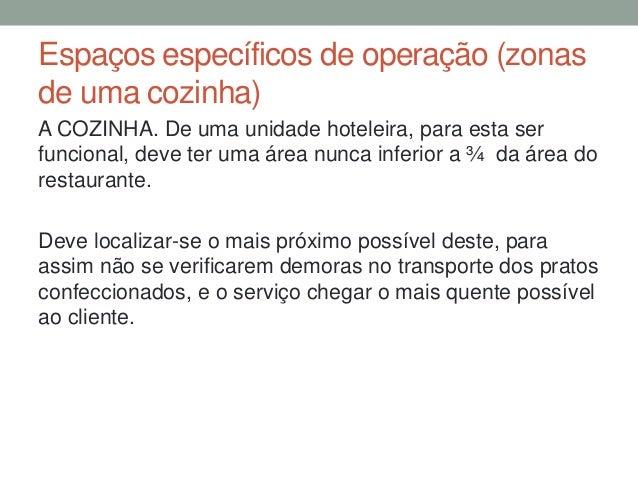 Espaços específicos de operação (zonas de uma cozinha) A COZINHA. De uma unidade hoteleira, para esta ser funcional, deve ...