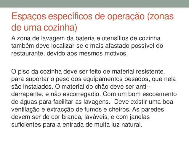 Espaços específicos de operação (zonas de uma cozinha) A zona de lavagem da bateria e utensílios de cozinha também deve lo...