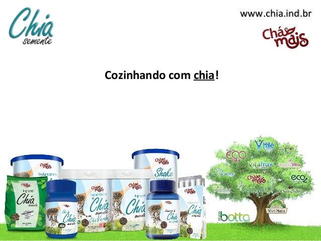 www.chia.ind.brCozinhando com chia!