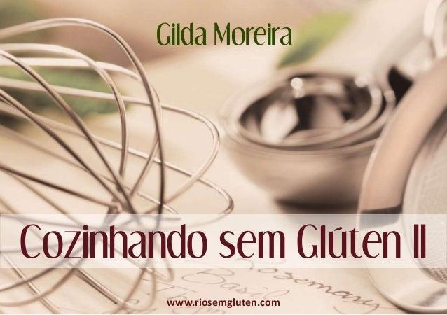 Gilda Moreira Cozinhando sem Glúten II www.riosemgluten.com