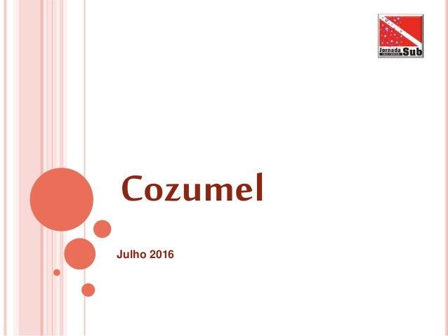 Julho 2016 Cozumel