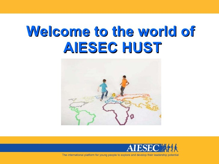 Welcome to the world of  AIESEC HUST