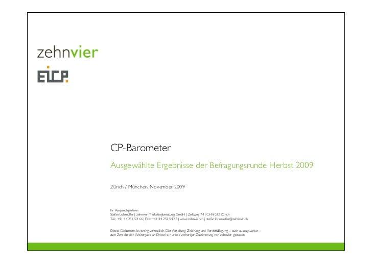 CP-BarometerAusgewählte Ergebnisse der Befragungsrunde Herbst 2009Zürich / München, November 2009Ihr Ansprechpartner:Stefa...