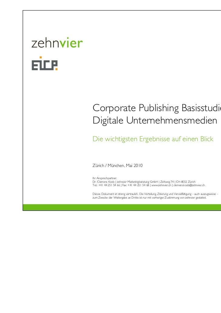Corporate Publishing Basisstudie 02 –Digitale UnternehmensmedienDie wichtigsten Ergebnisse auf einen BlickZürich / München...