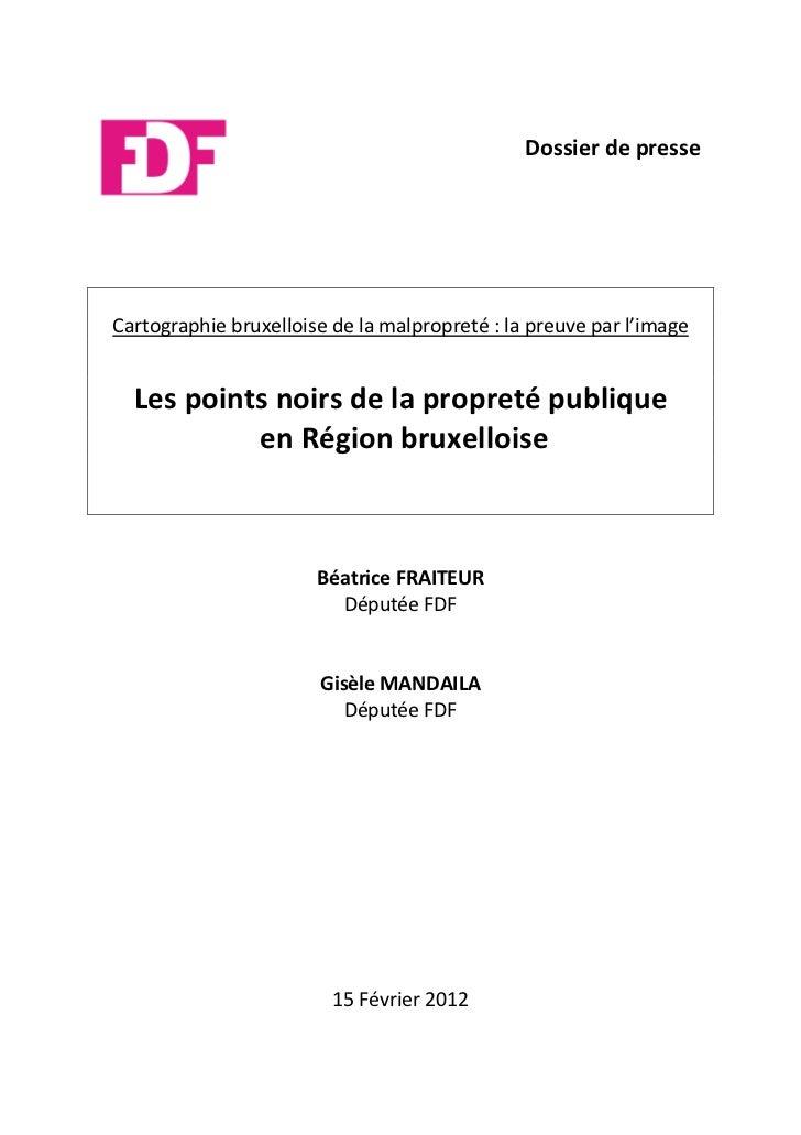 Dossier de presseCartographie bruxelloise de la malpropreté : la preuve par l'image  Les points noirs de la propreté publi...