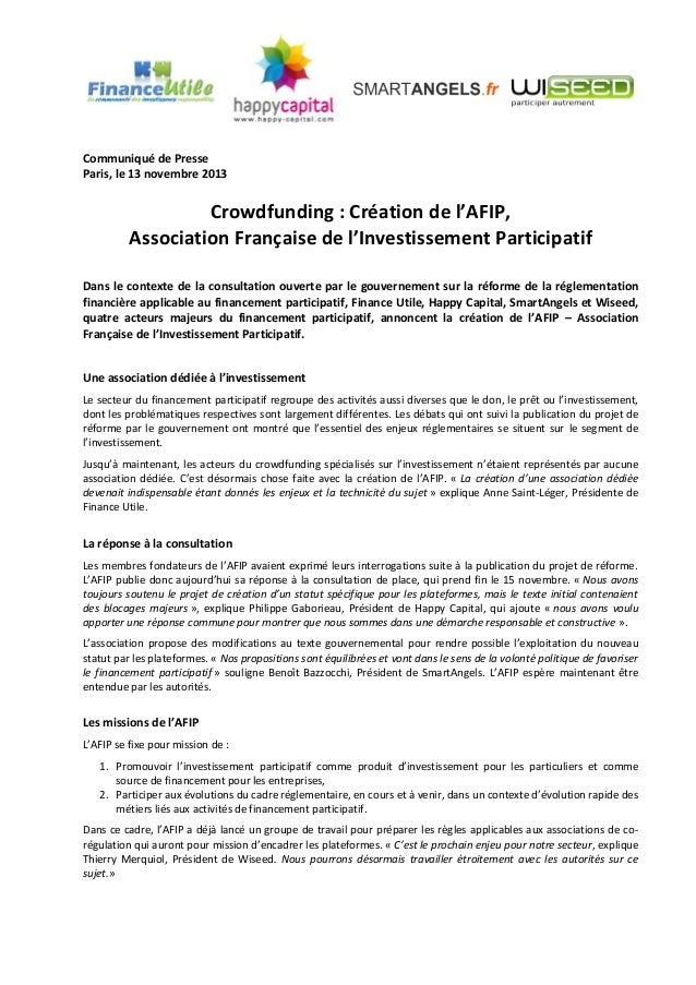 Communiqué de Presse Paris, le 13 novembre 2013  Crowdfunding : Création de l'AFIP, Association Française de l'Investissem...