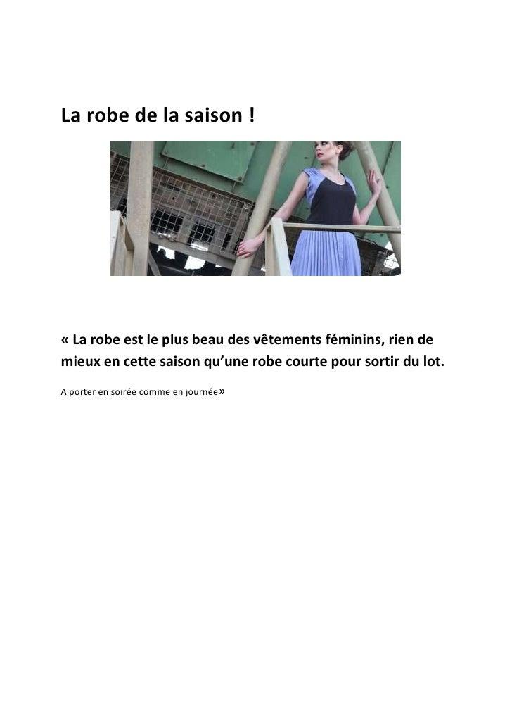 La robe de la saison !« La robe est le plus beau des vêtements féminins, rien demieux en cette saison qu'une robe courte p...