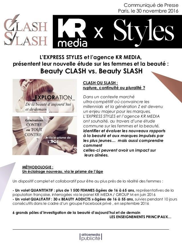 Communiqué de Presse Paris, le 30 novembre 2016 x L'EXPRESS STYLES et l'agence KR MEDIA, présentent leur nouvelle étude su...