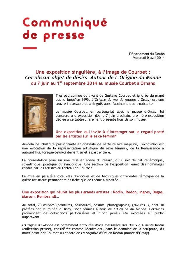 Contact Presse Une exposition singulière, à l'image de Courbet : Cet obscur objet de désirs. Autour de L'Origine du Monde ...