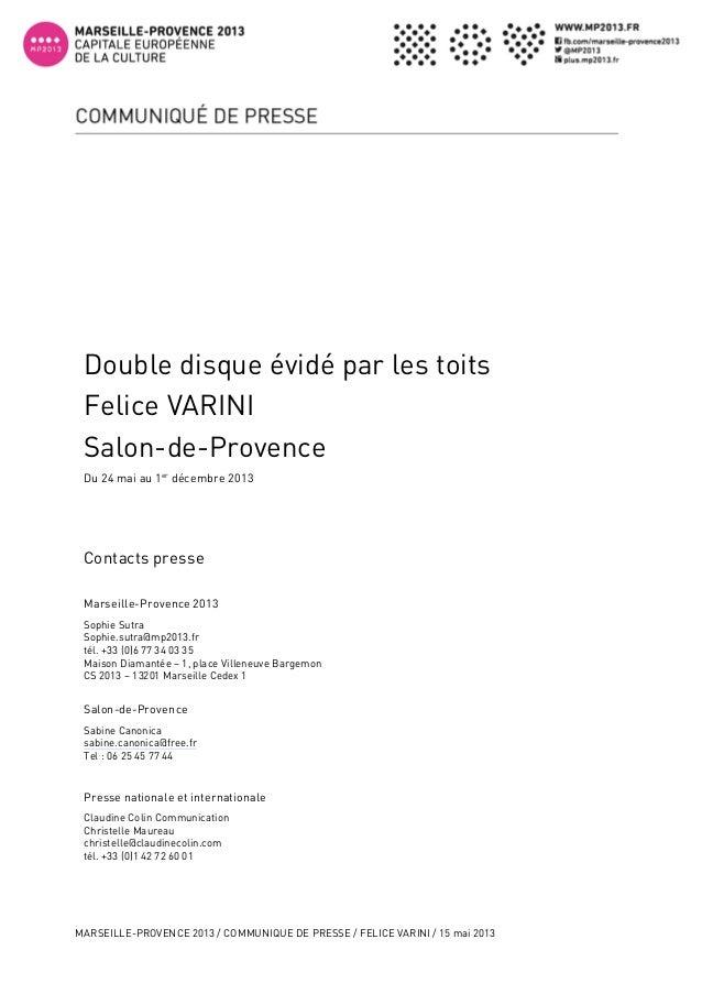 MARSEILLE-PROVENCE 2013 / COMMUNIQUE DE PRESSE / FELICE VARINI / 15 mai 20131Contacts presseMarseille-Provence 2013Sophie...