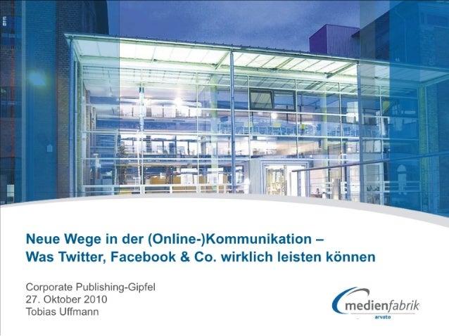 Social Media: Neue Wege in der (Online-)Kommunikation – Was Twitter, Facebook & Co. wirklich leisten können