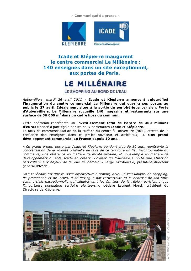 - Communiqué de presse -                  Icade et Klépierre inaugurent              le centre commercial Le Millénaire : ...