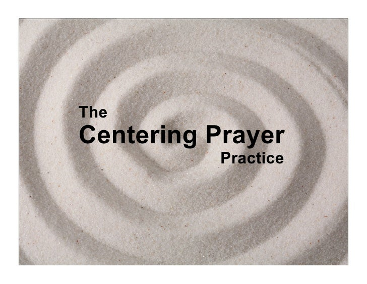 The Centering Prayer            Practice