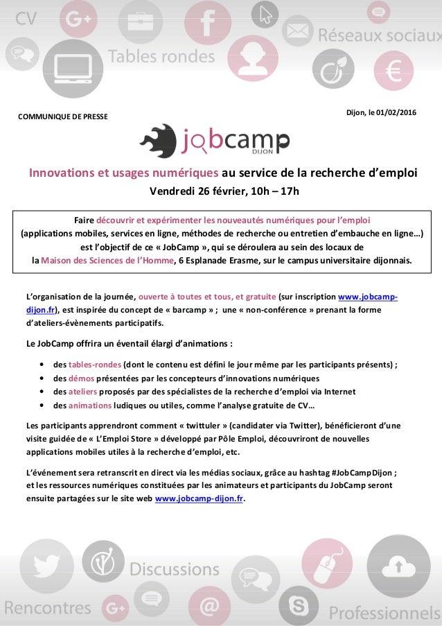COMMUNIQUE DE PRESSE Dijon, le 01/02/2016 Innovations et usages numériques au service de la recherche d'emploi Vendredi 26...