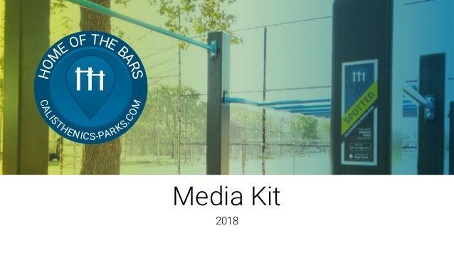 Media Kit 2018 HOM E OF THE B ARS CALIS THENICS-PARKS.COM